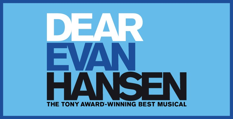 Broadway in Portland presents DEAR EVAN HANSEN | 2019/20 Broadway in Portland Season | January 28 - February 8, 2020 | Playing at: The Portland'5 Keller Auditorium