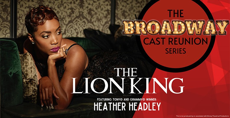 THE BROADWAY CAST REUNION SERIES: THE LION KING Livestream & On Demand Wednesday, March 10, 2021, 5:00pm Playing at: Virtual Online Event