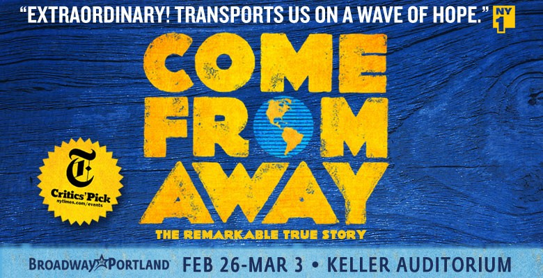 Broadway in Portland presents COME FROM AWAY | 2018/19 Broadway in Portland Season | February 26 - March 3, 2019 | Playing at: The Portland'5 Keller Auditorium