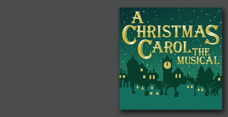 Stumptown Stages presents A CHRISTMAS CAROL THE MUSICAL | Stumptown Stages 2019/20 Season | December 5 - December 22, 2019 | Playing at: The Portland'5 Winningstad Theatre