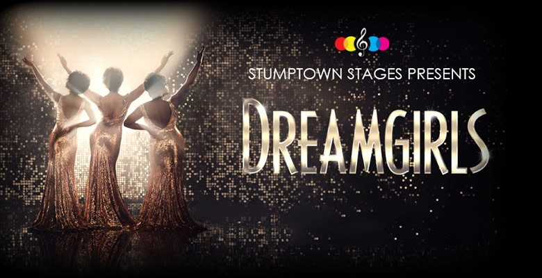 Stumptown Stages presents DREAMGIRLS | Stumptown Stages 2018/19 Season | October 18 - October 28, 2018 | Playing at: The Portland'5 Brunish Theatre