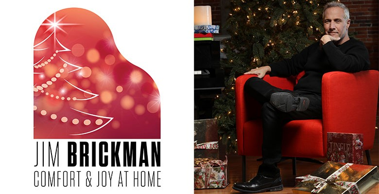 JIM BRICKMAN - COMFORT & JOY AT HOME | Saturday, December 19, 2020, 7:00pm | Virtual Online Concert