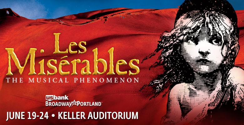 U.S. Bank Broadway in Portland presents LES MISÉRABLES | June 19 - June 24, 2018 | Playing at: The Portland'5 Keller Auditorium