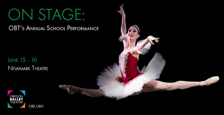 Oregon Ballet Theatre School presents their ANNUAL SCHOOL PERFORMANCE | June 15 - June 16, 2019 | Playing at: The Portland'5 Newmark Theatre