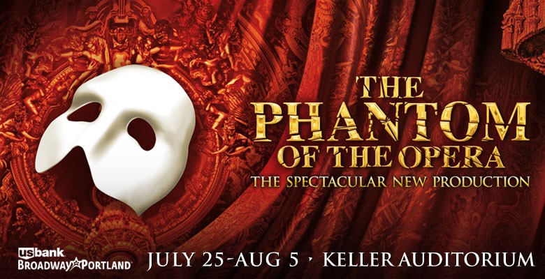 U.S. Bank Broadway in Portland presents THE PHANTOM OF THE OPERA   Season Option for the 2017/18 Broadway in Portland season   July 25 - August 5, 2018   Playing at: The Portland'5 Keller Auditorium