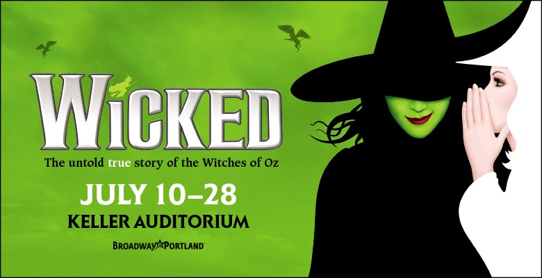 Broadway in Portland presents WICKED - The Untold Story of the Witches of Oz | July 10 - July 28, 2019 | Playing at: The Portland'5 Keller Auditorium