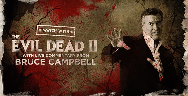 THE EVIL DEAD II: WITH LIVE COMMENTARY FROM BRUCE CAMPBELL (pictured with title) | Livestream & On Demand | Saturday, April 24, 2021, 6:00pm