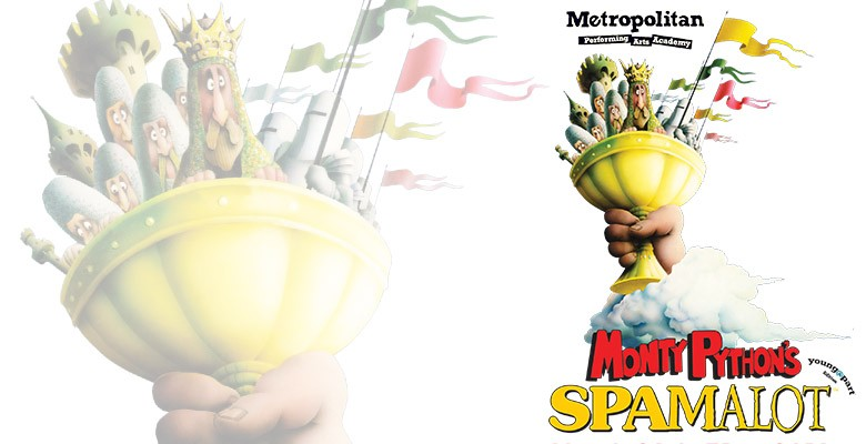 Metropolitan Performing Arts Academy presents MONTY PYTHON'S SPAMALOT Young@Part Edition   March 29 - March 31, 2019   Playing at: The Portland'5 Brunish Theatre