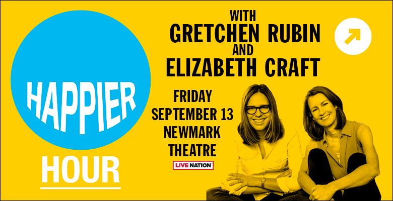 Happier Hour with Gretchen Rubin and Elizabeth Craft | Friday, September 13 | Newmark Theatre (Photo of Gretchen and Elizabeth with Happier Hour logo)