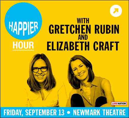 Happier Hour with Gretchen Rubin and Elizabeth Craft   Friday, September 13   Ne