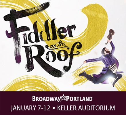 Broadway in Portland presents FIDDLER ON THE ROOF