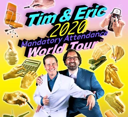 Tim & Eric: 2020 Mandatory Attendance World Tour