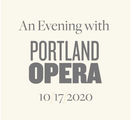 An Evening with Portland Opera | Saturday, October 17, 2020 at 7:30pm